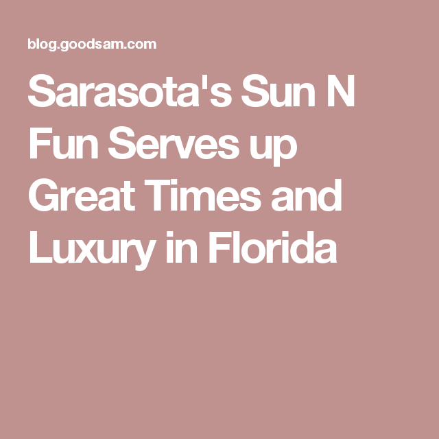 Sarasota's Sun N Fun Serves up Great Times and Luxury in Florida