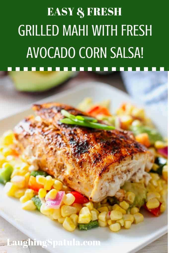 This Grilled Mahi with Corn and Avocado Salsa hits al the marks!  Fast, Fresh and Healthy.  The cor