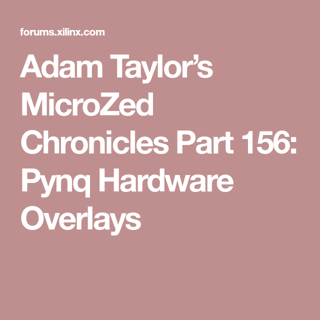 Adam Taylor's MicroZed Chronicles Part 156: Pynq Hardware