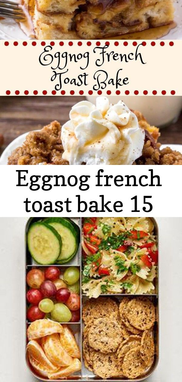 Eggnog french toast bake 15 Eggnog French Toast Bake is an easy makeahead breakfast casserole thats perfect for the holidays Its extra fluffy with a delicious eggnog flav...