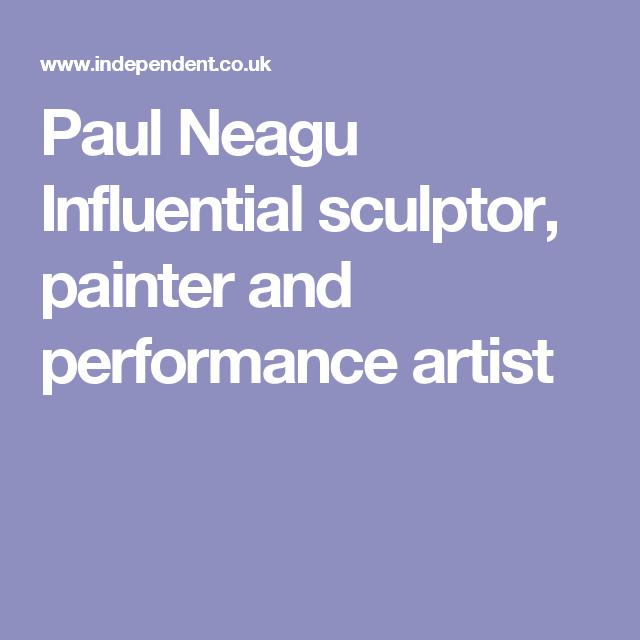 Paul Neagu Influential sculptor, painter and performance artist