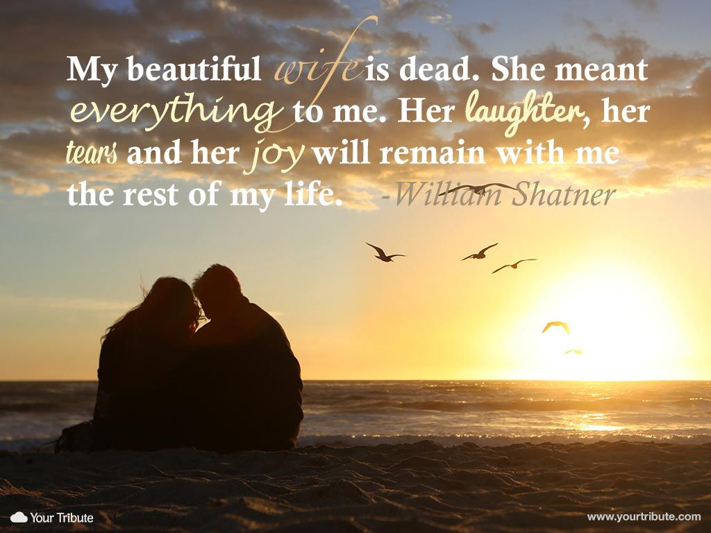 Loss Of Life Quotes Quote  William Shatner My Beautiful Wife Is Deadshe Meant