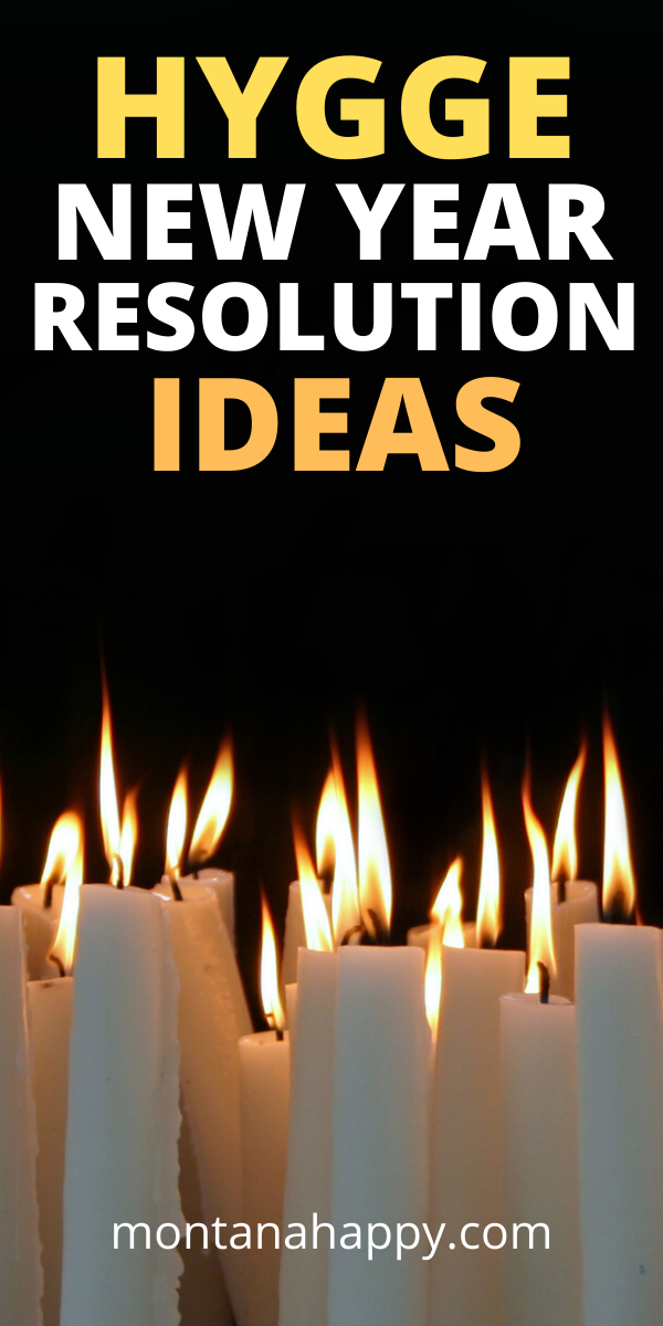 Hygge New Year's Resolution Ideas Resolutions List let