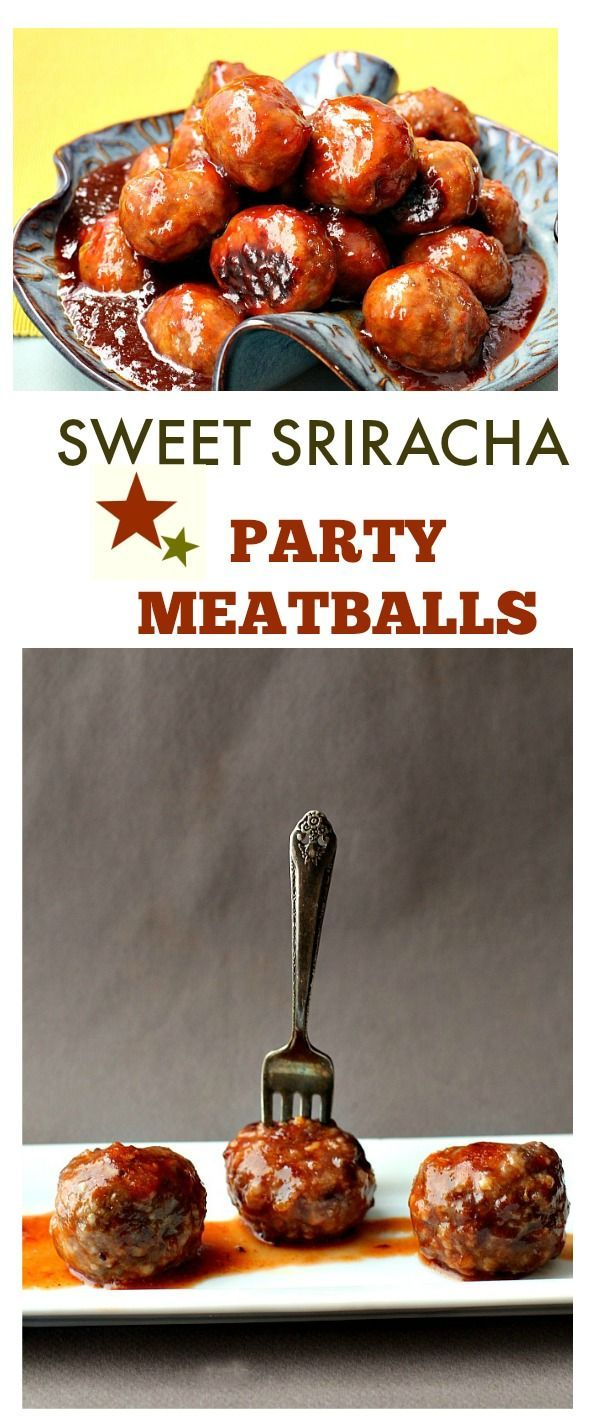 Party Meatballs with Sweet Sriracha Sauce