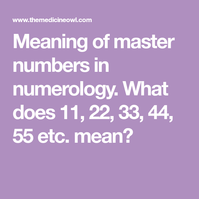 Meaning of master numbers in numerology  What does 11, 22