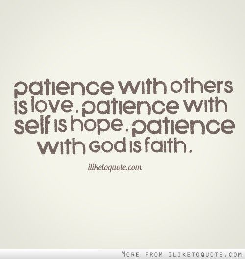 Charming Patience With Others Is Love. Patience With Self Is Hope. Patience With God  Is