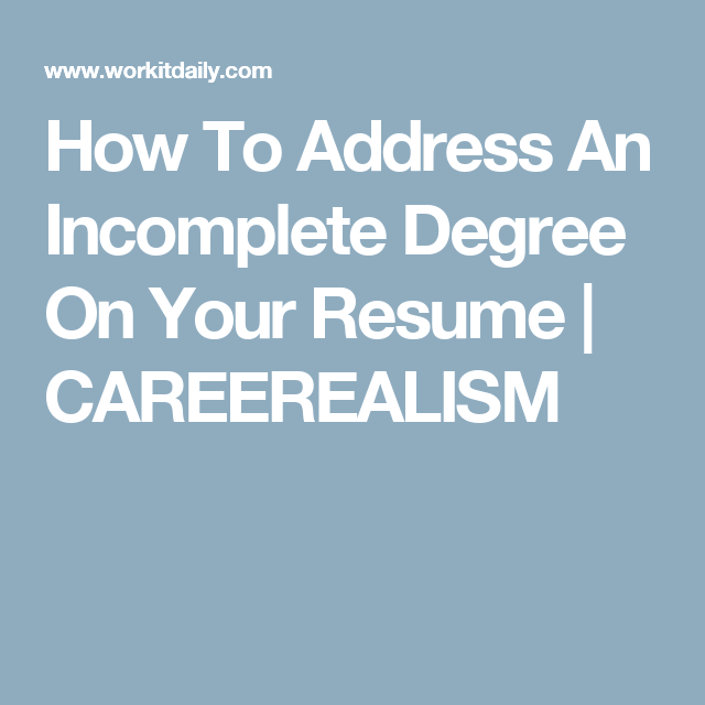 two ways you can correctly address an incomplete degree on