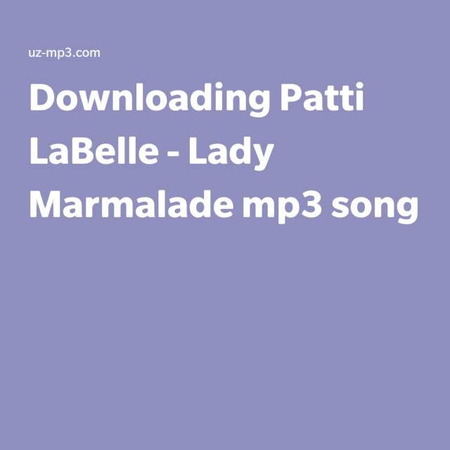 Downloading Patti LaBelle - Lady Marmalade mp3 song
