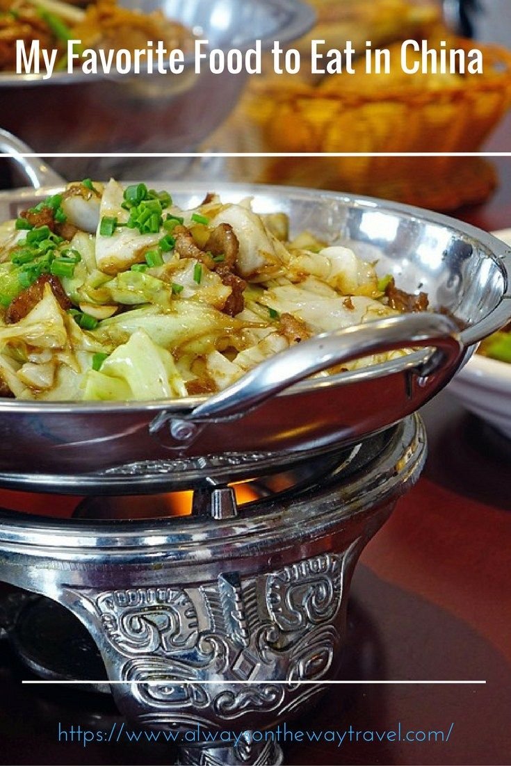My Favorite Food To Eat In China Food China Food Favorite Recipes