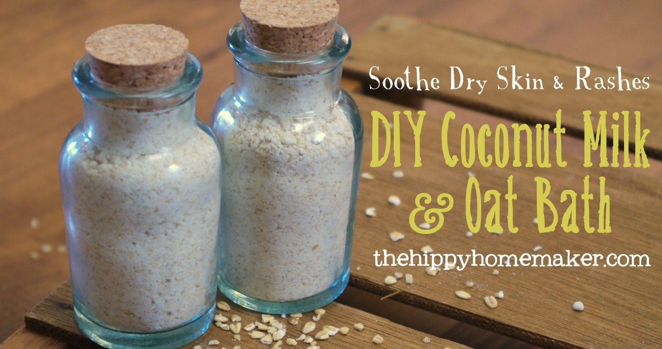 Soothe Dry Skin & Rashes with a DIY Coconut Milk & Oat Bath - thehippyhomemaker.com