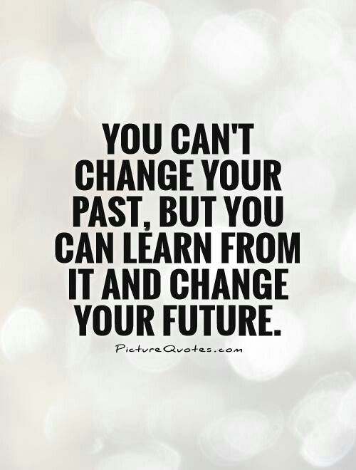 Learning Past Quotes Past And Future Quotes Future Quotes