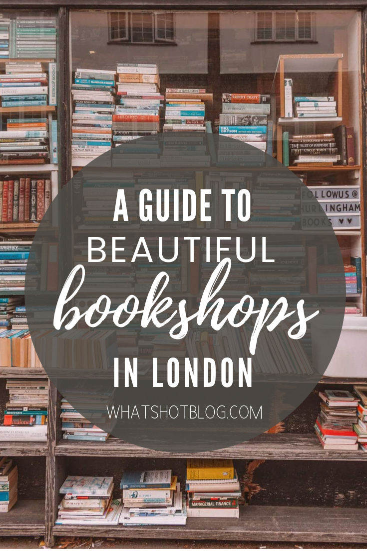 For the best and most beautiful bookshops in London, look no further. London is home to some of the most beautiful bookshops in the world. These are all independent bookshops in London and they stock a variety of old and new, fiction and non-fiction etc. Perfect for bookworms in London! #whatshotblog #bookshopporn #bookstagram #bookshops #travelLondon