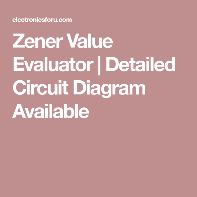 Zener value evaluator detailed circuit diagram available zener value evaluator detailed circuit diagram available ccuart Choice Image