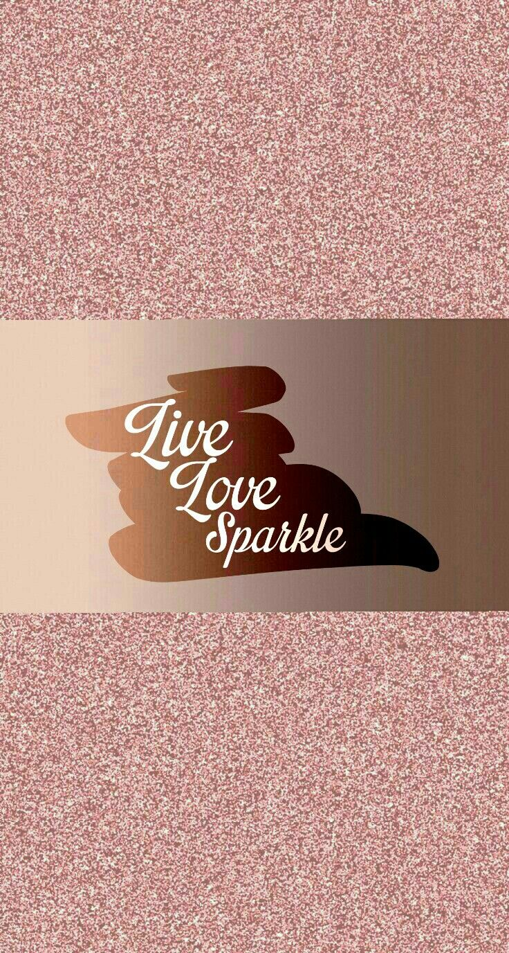 Rose gold, glitter wallpaper Live, Love, Sparkle Rose