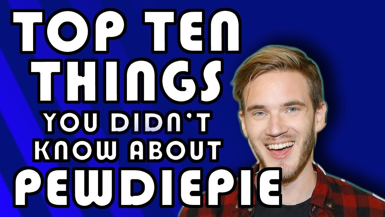 10 Facts about Pewdiepie that are 150% true no matter what https://www.youtube.com/watch?v=K_Iayzig9jI