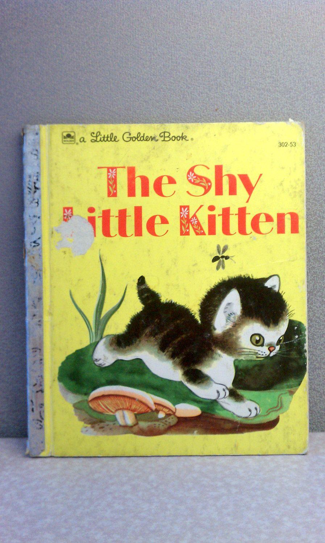 Vintage Children S Book The Shy Little Kitten Golden Book Little Golden Books Old Children S Books Childhood Books