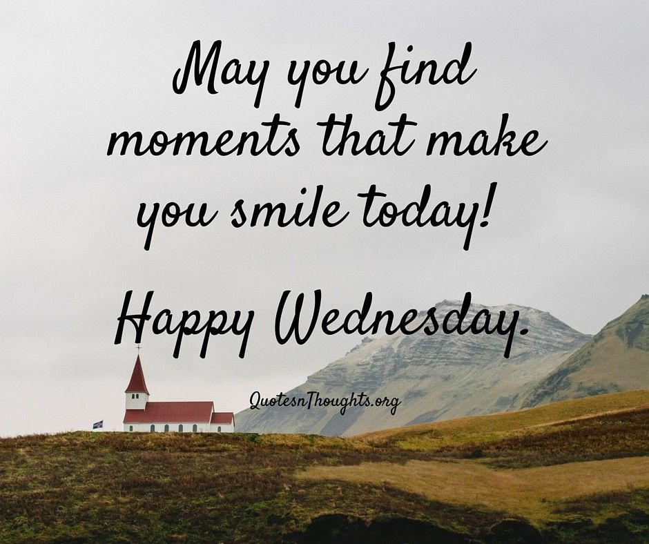 Half way thru the week... Happy wednesday quotes