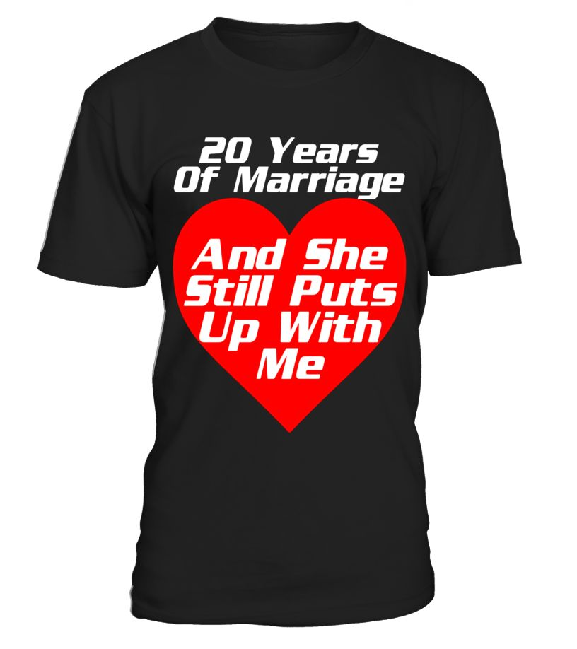20 Years Wedding Anniversary She Still Puts Up With Me Shirt