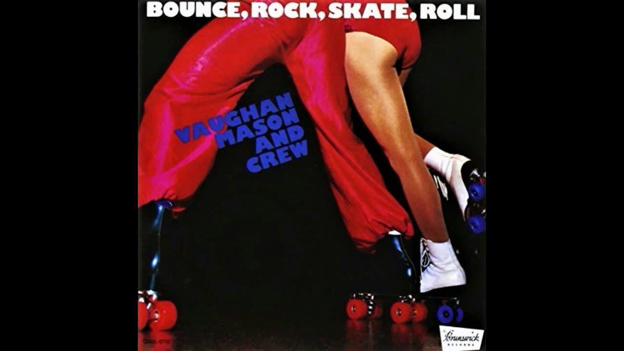 Vaughan Mason Crew Bounce Rock Skate Roll Part 1 12 Mix 1979 Rock