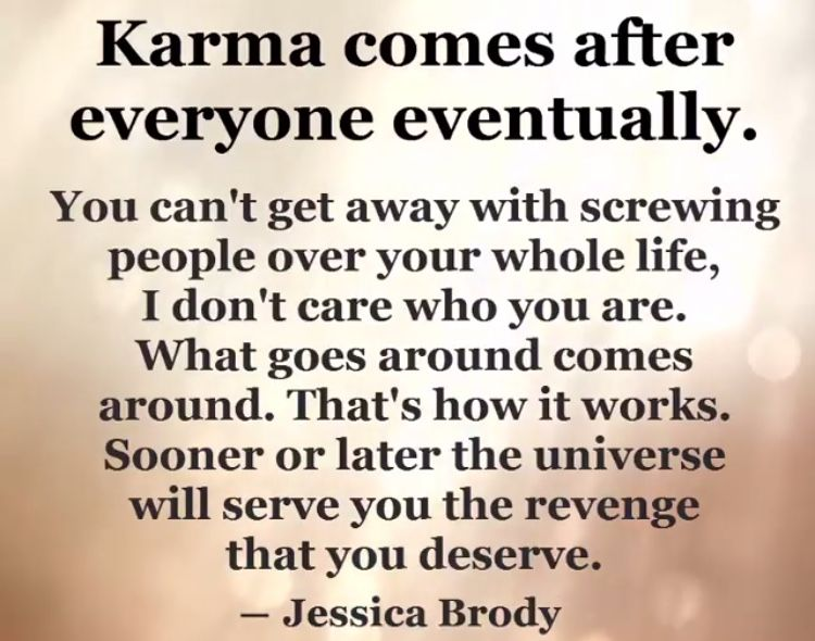 Her Horrible Life Is Her Karma Sorry You Ve Already Been Proved A Liar Everyone Has Seen The Proof Keep Trying Jealou Karma Quotes Liar Quotes Wisdom Quotes