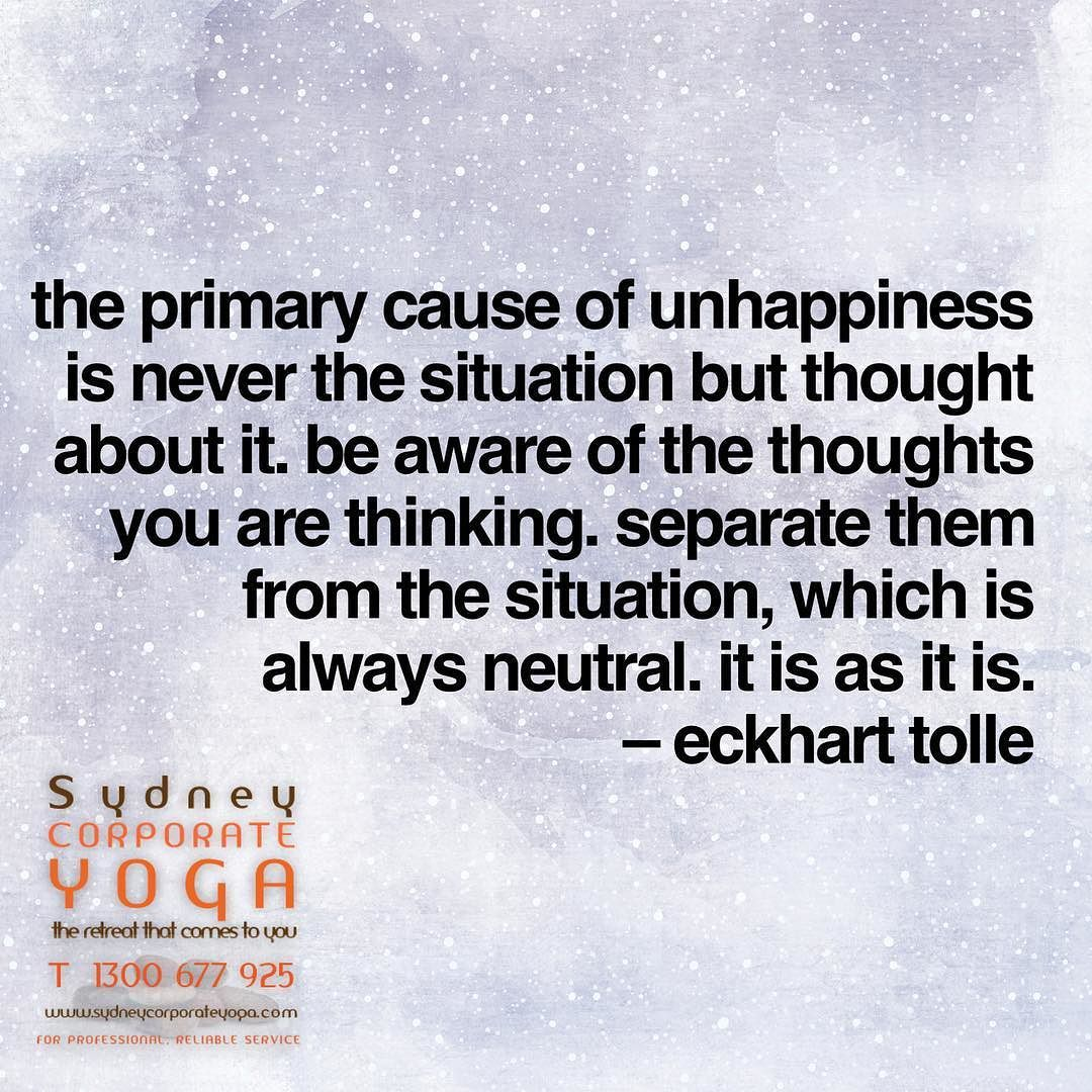 The Primary Cause Of Unhappiness Is Never The Situation But