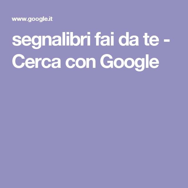 segnalibri fai da te - Cerca con Google