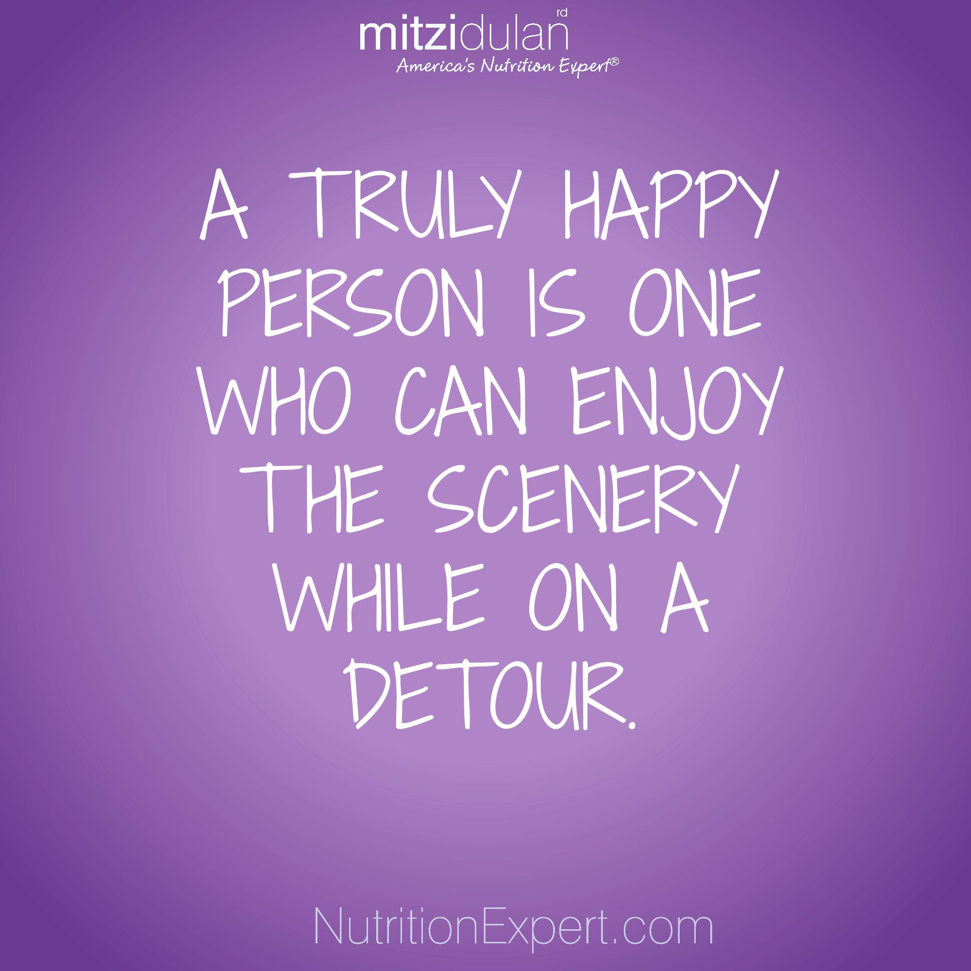 A Truly Happy Person Is One Who Can Enjoy The Scenery