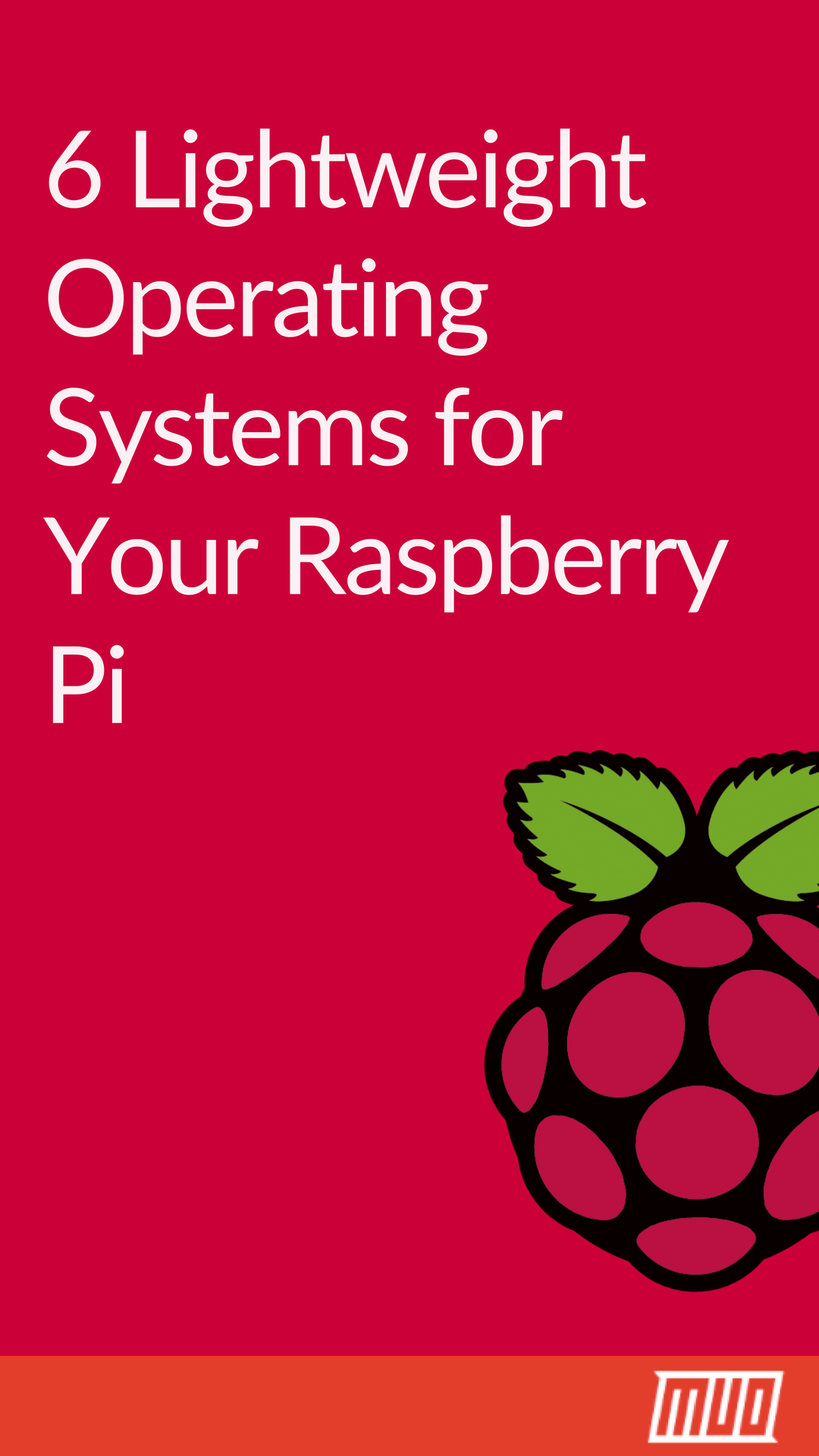6 Lightweight Operating Systems for Your Raspberry Pi in