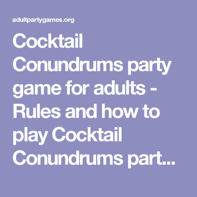 Cocktail Conundrums party game for adults - Rules and how to play Cocktail Conundrums party game