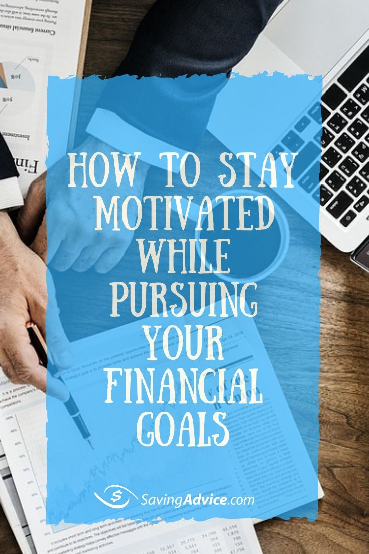 Financial Motivation How to Stay Motivated while Pursuing