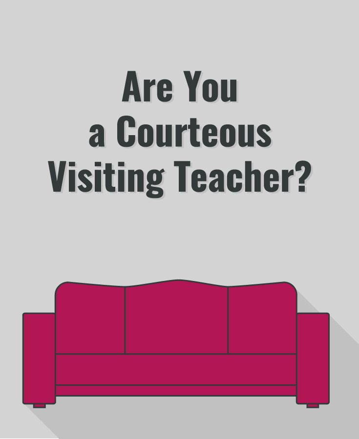 Are You a Courteous Visiting Teacher?