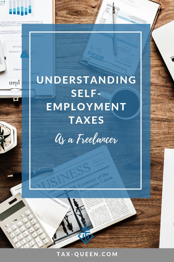 Understanding Self Employment Taxes As A Freelancer Self
