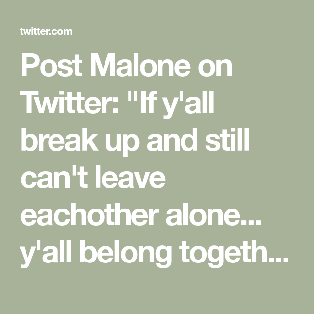 Account Suspended Post Malone Quotes Post Break Up Post Malone