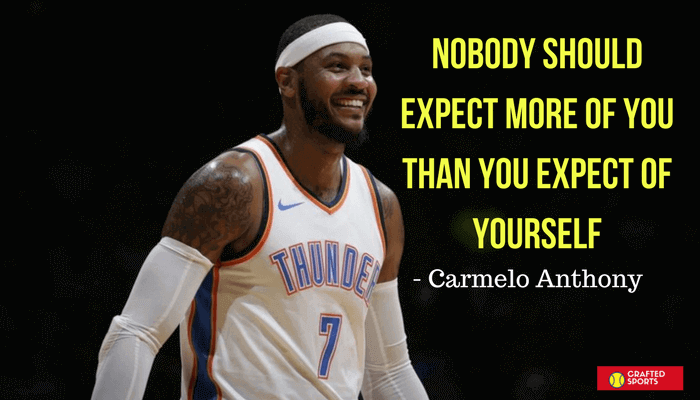 Basketball Quotes By Carmelo Anthony Basketball Quotes Basketball Players Quotes Famous Basketball Quotes
