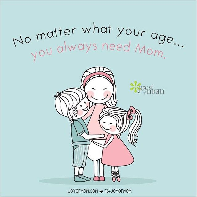 No Matter What Your Age You Always Need Mom Mom