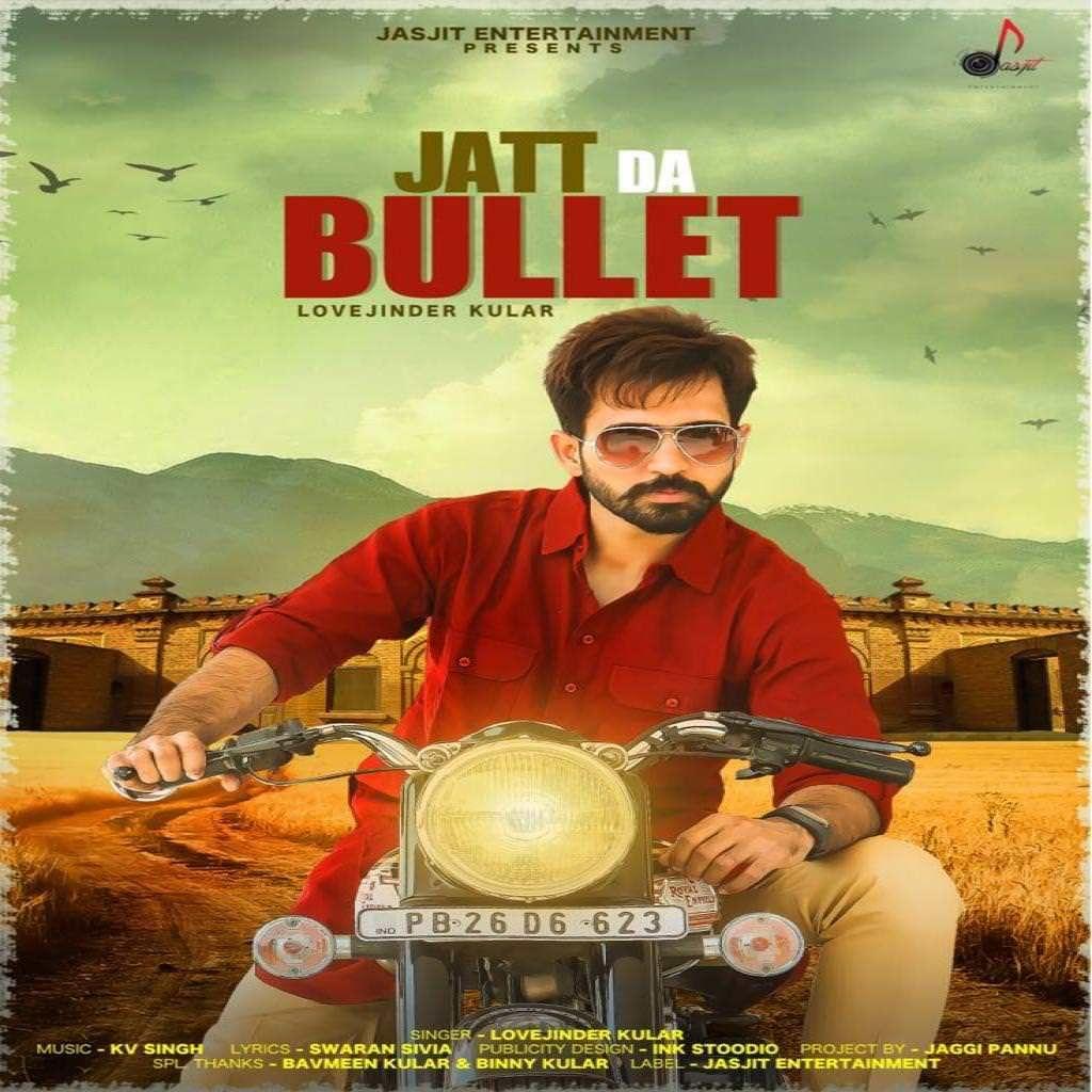 Jatt Da Bullet Lyrics Lovejinder Kular Mp3 Song Songs News Songs