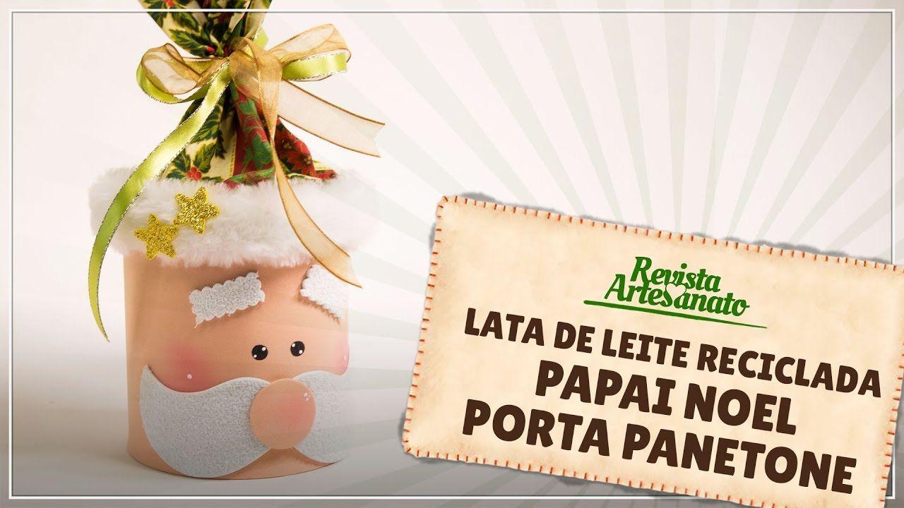 Lata de Leite Reciclada - Papai Noel Porta Panetone
