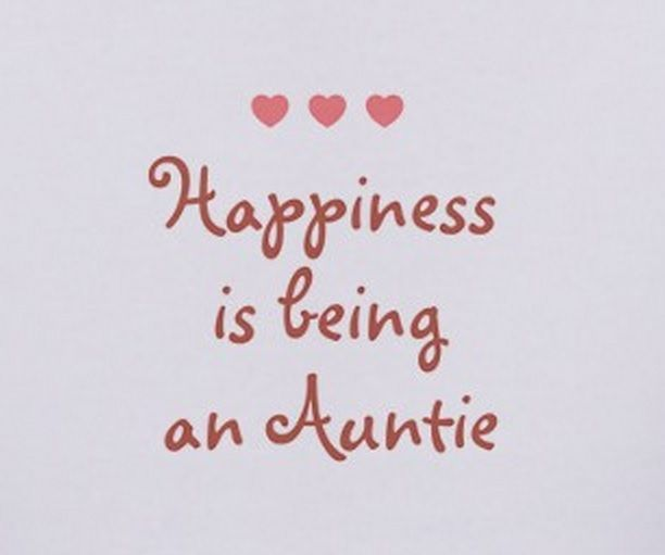Quotes About Being An Aunt Happiness is being an Auntie!  Quotes About Being An Aunt