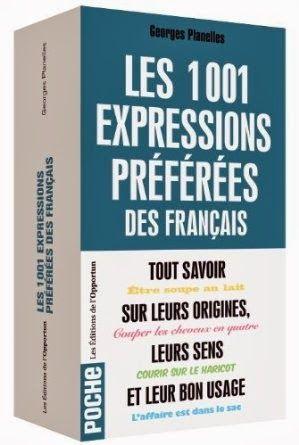 Le Bouquinovore Les 1001 Expressions Preferes Des Francais Expressions Francaises Comment Apprendre L Anglais French Expressions