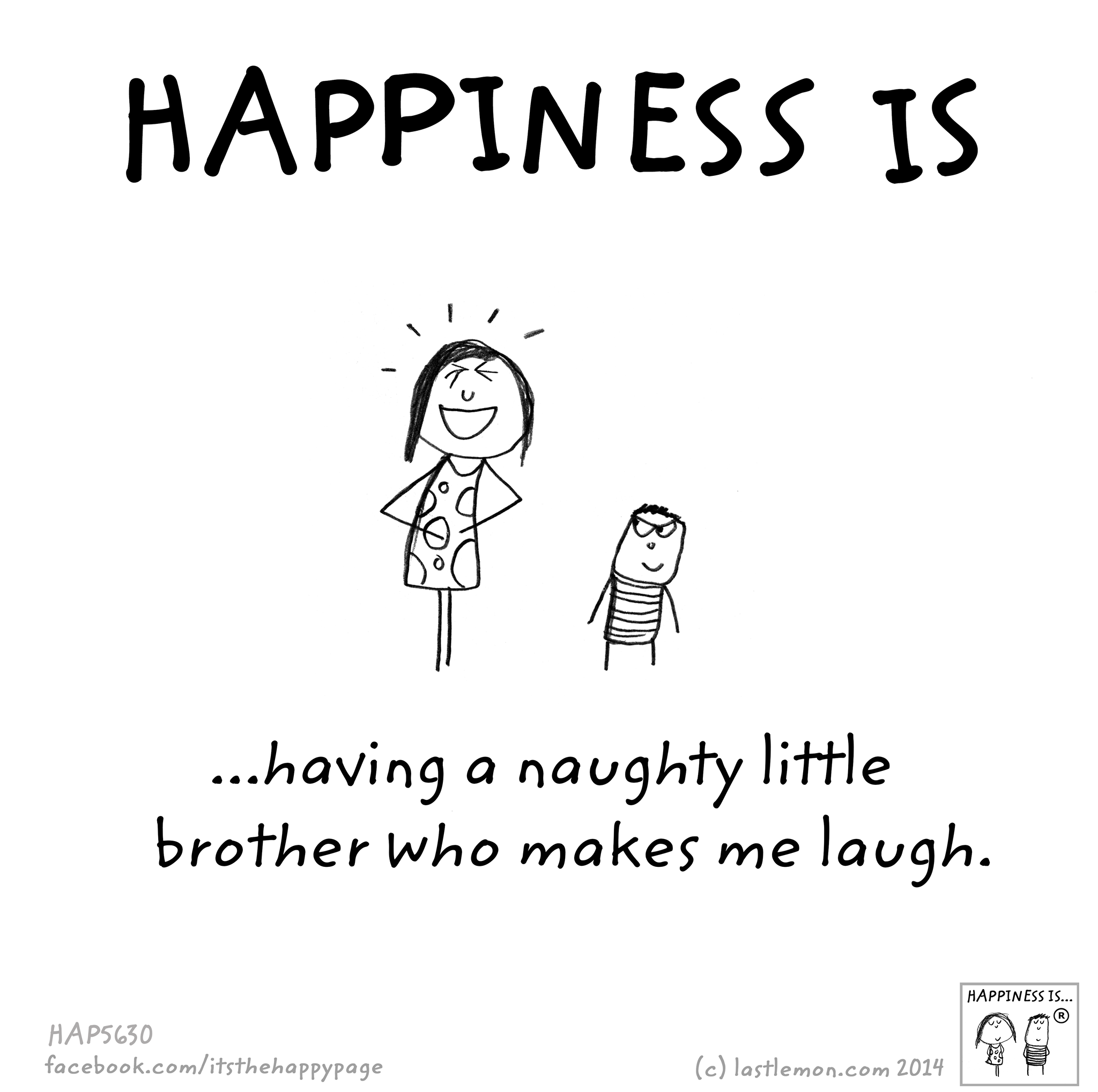 Little Brother Who Makes You Laugh Happy Quotes Quirky Quotes Brother Quotes