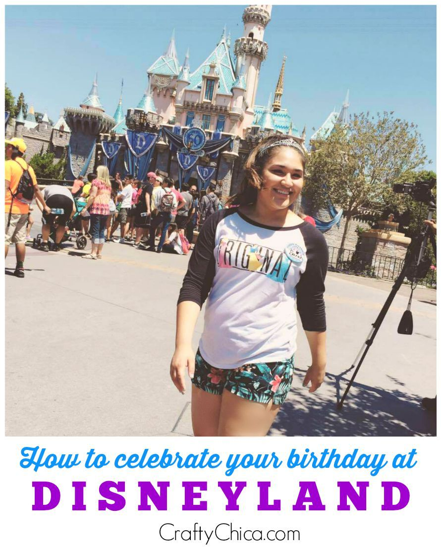 How To Have Your Birthday At Disneyland