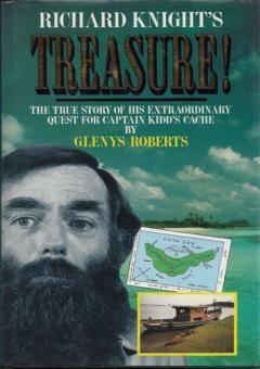 Richard Knight's Treasure!: The True Story of His Extraordinary ...