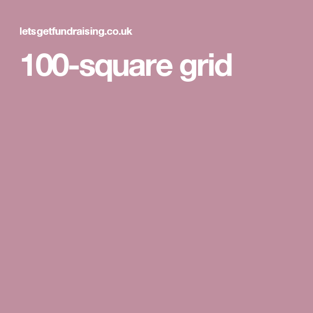 100-square grid   Fundraising Ideas   100 grid, Grid, The 100
