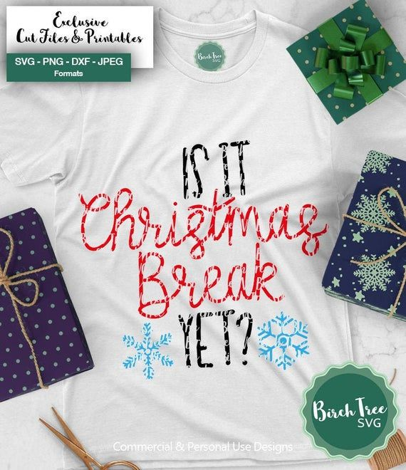 Is it Christmas Break Yet Svg, Christmas SVG, Teacher Christmas Shirt Svg, Winter Break Svg, Holiday