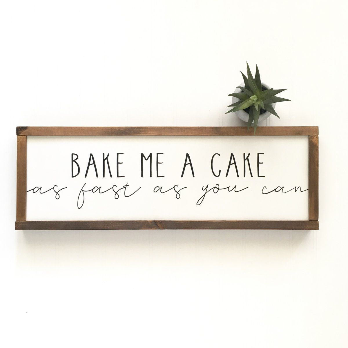 Bake Me A Cake Sign In 2020 Handmade Home Decor Country