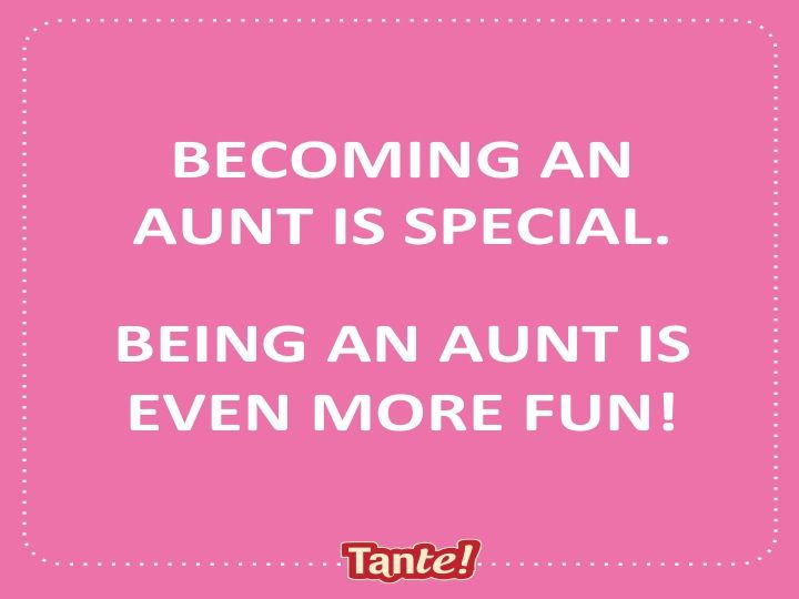 Aunt Quotes From Nephew: Becoming An Aunt Is Special, Being An Aunt Is Even More