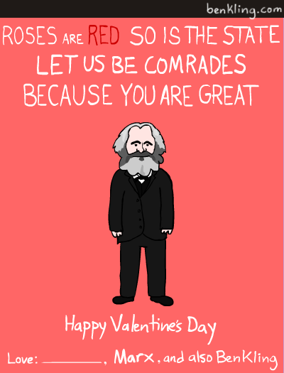 """Karl Marx Valentine: """"Roses are red, so is the state. Let us be comrades because you are great."""""""