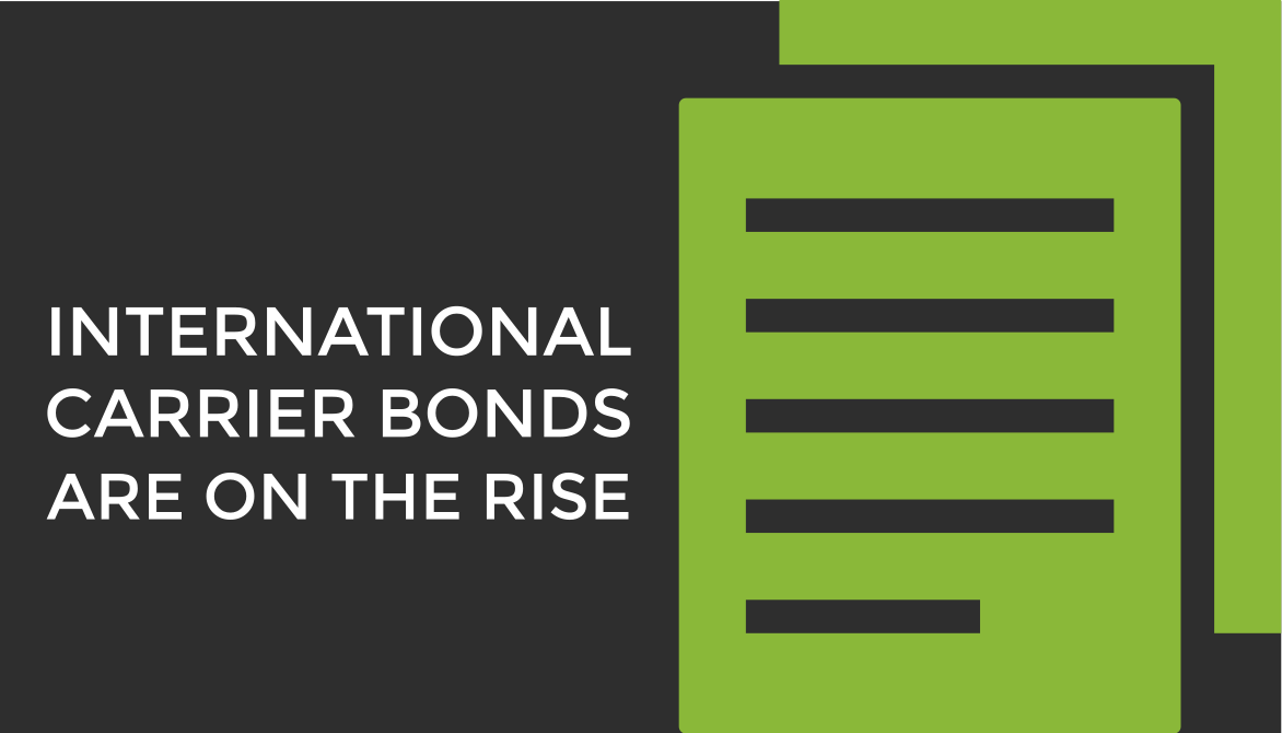 International Carrier Bonds Are On The Rise Customs Bonds Bond Carriers International