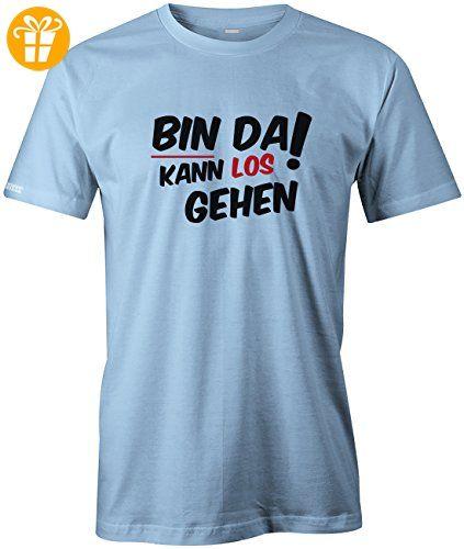 Bin da Kann los gehen I Fun I Lustig I Sprüche I Girlie Shirt