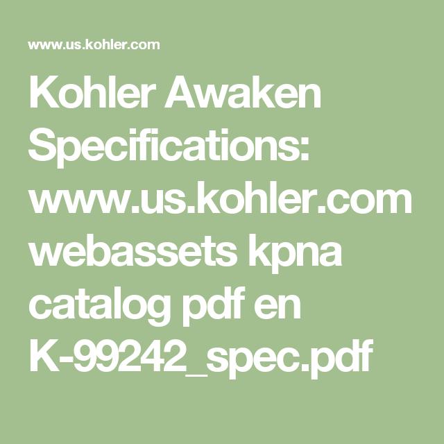 Kohler Awaken Specifications: www.us.kohler.com webassets kpna ...